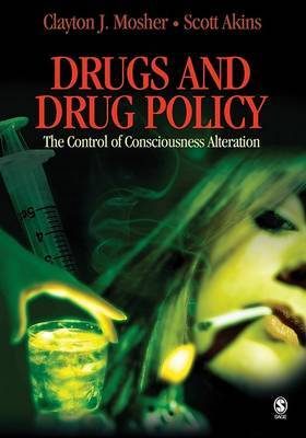 Drugs and Drug Policy: The Control of Consciousness Alteration by Clayton J Mosher image