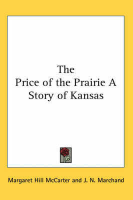 The Price of the Prairie A Story of Kansas by Margaret Hill McCarter