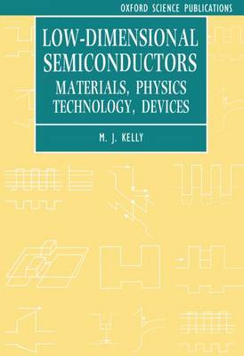 Low-dimensional Semiconductors by M.J. Kelly