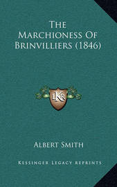 The Marchioness of Brinvilliers (1846) by Albert Smith