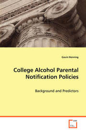 College Alcohol Parental Notification Policies by Gavin Henning
