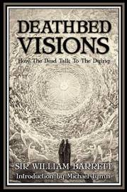Deathbed Visions by William Barrett