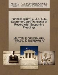 Farinella (Sam) V. U.S. U.S. Supreme Court Transcript of Record with Supporting Pleadings by Milton E Grusmark