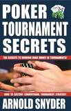 Poker Tournament Secrets by Arnold Snyder