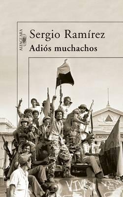 Adias Muchachos / Goodbye, Fellows by Sergio Ramirez image