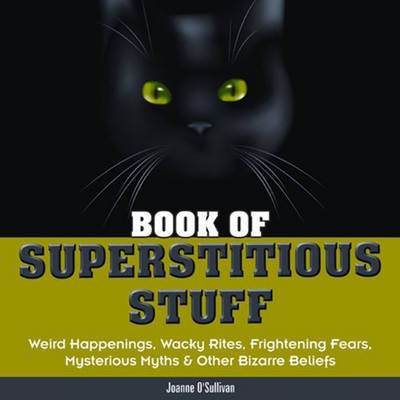 Book Of Superstitious Stuff by Joanne O'Sullivan