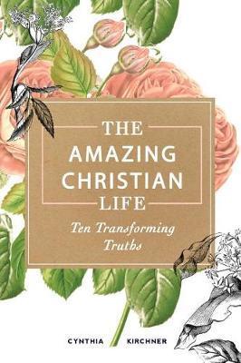 The Amazing Christian Life by Cynthia Kirchner image