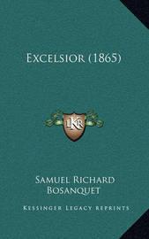Excelsior (1865) by Samuel Richard Bosanquet