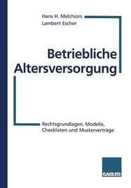 Betriebliche Altersversorgung by Hans H Melchiors