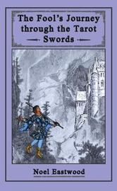 The Fool's Journey through the Tarot Swords by Noel Eastwood image