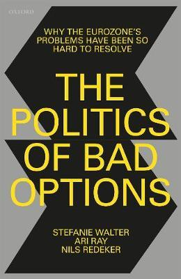 The Politics of Bad Options by Stefanie Walter
