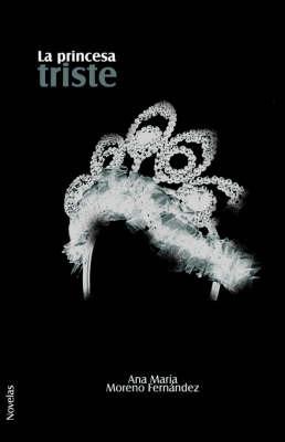 La Princesa Triste by Ana Maria Moreno Fernandez image