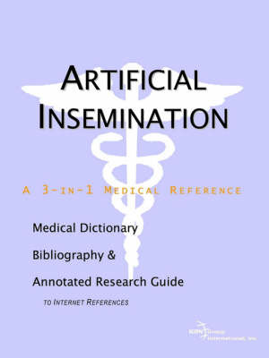 Artificial Insemination - A Medical Dictionary, Bibliography, and Annotated Research Guide to Internet References image