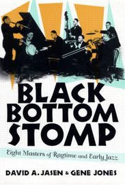 Black Bottom Stomp: Eight Masters of Ragtime and Early Jazz by David A Jasen image