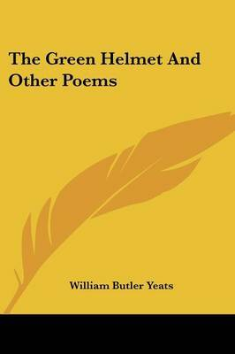 The Green Helmet and Other Poems by William Butler Yeats image