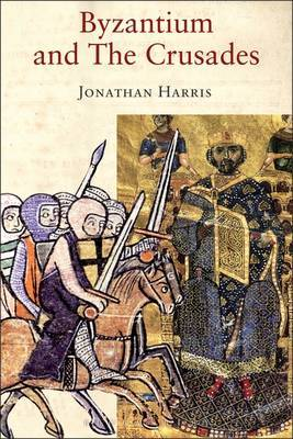 Byzantium and the Crusades by Jonathan Harris image