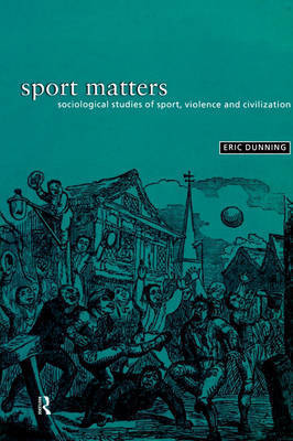 Sport Matters by Eric Dunning