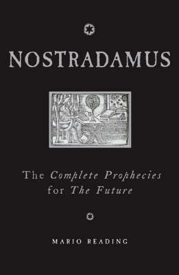 Nostradamus: The Complete Prophecies for the Future by Mario Reading
