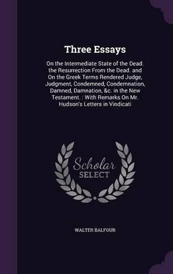 Three Essays by Walter Balfour