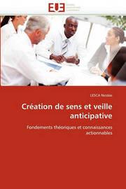 Creation de Sens Et Veille Anticipative by Lesca Nicolas