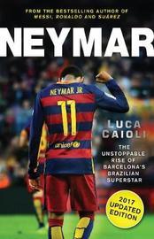 Neymar - 2017 Updated Edition by Luca Caioli