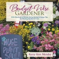 The Budget-Wise Gardener by Kerry Ann Mendez