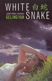 White Snake and Other Stories by Geling Yan