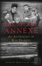 The Secret Annexe: An Anthology of War Diarists by Irene Taylor image
