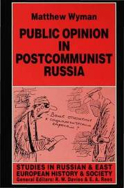 Public Opinion in Postcommunist Russia by Matthew Wyman image