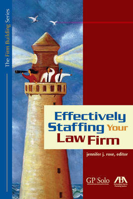 Effectively Staffing Your Law Firm by Jennifer Rose image
