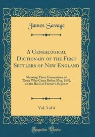 A Genealogical Dictionary of the First Settlers of New England, Vol. 3 of 4 by James Savage