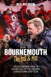 AFC Bournemouth, the Fall and Rise by Neil Meldrum