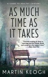 As Much Time as It Takes by Martin Keogh image
