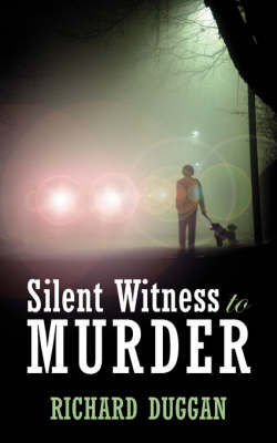 Silent Witness to Murder by Richard Duggan image