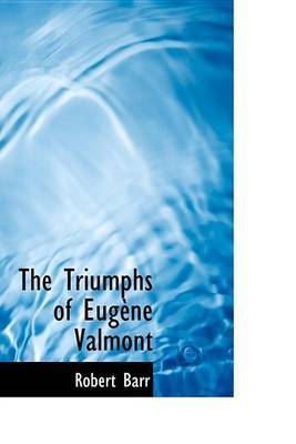 The Triumphs of Eugene Valmont by Robert Barr image