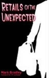 Retails of the Unexpected by Mark Bradley image