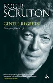 Gentle Regrets by Roger Scruton image