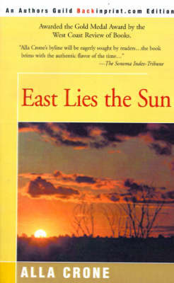 East Lies the Sun by Alla Crone