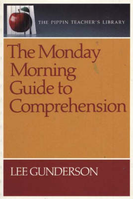 The Monday Morning Guide to Comprehension by Lee Gunderson