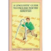 A Linguistic Guide to English Poetry by Geoffrey N Leech