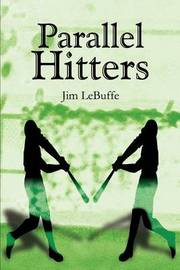 Parallel Hitters by Jim Lebuffe