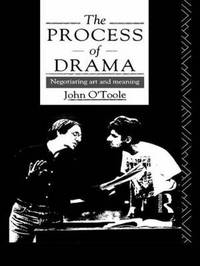 The Process of Drama by John O'Toole