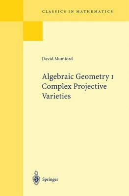 Algebraic Geometry I by David Mumford
