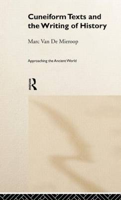 Cuneiform Texts and the Writing of History by Marc Van De Mieroop image