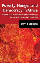 Poverty, Hunger, and Democracy in Africa by David Bigman image
