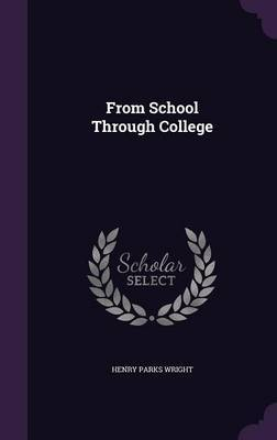 From School Through College by Henry Parks Wright image