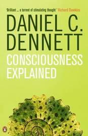 Consciousness Explained by Daniel C Dennett