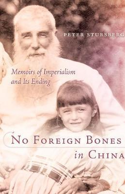 No Foreign Bones in China by Peter Stursberg