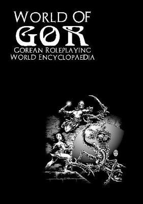 World of Gor: Gorean Encyclopaedia by James Desborough