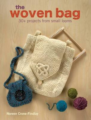 The Woven Bag: 30+ Projects from Small Looms by Noreen Crone Findlay image